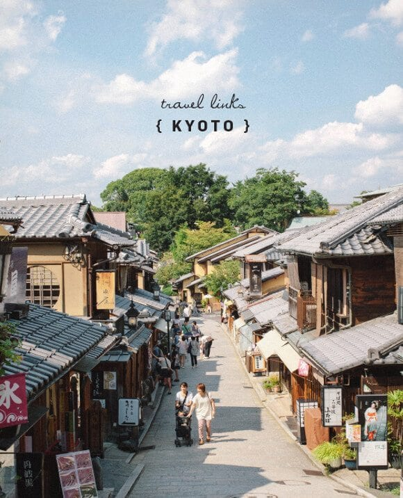 kyoto travel recommendations / loveandlemons.com